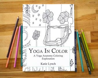 Yoga In Color : A Yoga Anatomy Coloring Book / Yoga Coloring Book/ Adult Coloring Book / Yoga Anatomy Coloring Book/ Coloring Book