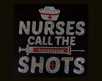 "Nurse, Nurses Call The Shots (9x9"") Rhinestone Bling T-Shirt Medical Nurse Hospital"