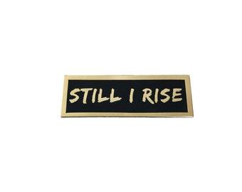 Still I Rise Lapel Pin - Hard Enamel
