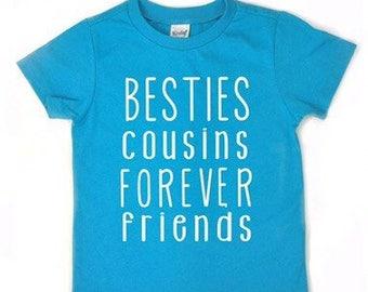 Cousins shirt, Besties Cousins Forever Friends, Cousins make the best friends shirt, best buds shirt, best friend shirt boy