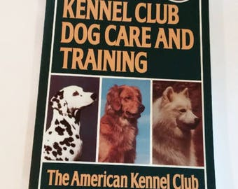 American Kennel Club Dog Care and Training    Trade Paperback    Educational/Reference
