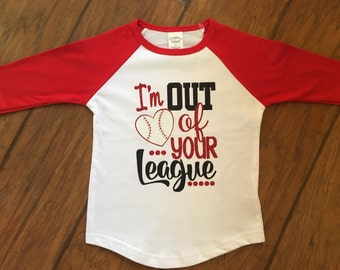 Im out of your league, girls baseball tee, girls baseball shirt, girls baseball, baseball bodysuit, toddler baseball shirts, toddler basebal