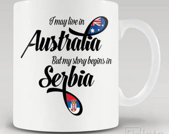 Funny novelty coffee mug - I may live in Australia, but my story begins in Serbia