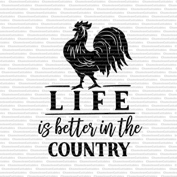 life is better in the country svg rooster country life