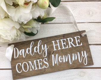 Daddy Here Comes Mommy Sign-Wedding Sign-12''x5.5'' Sign-Country Chic Wedding Sign-Flower Girl Sign-Ring Bearer Sign-Rustic Wedding Sign