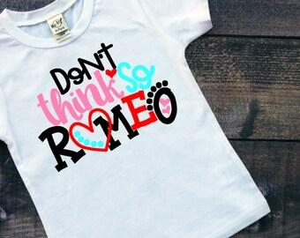 Don't Think So Romeo Valentine's Day Shirt Girl's Valentines Shirt Toddler Clothes Children's Clothing Baseball Raglan Valentine's Gift