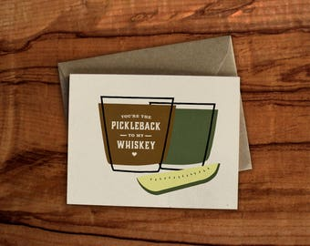 Pickleback to my Whiskey Card
