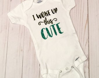 I Woke Up This Cute Baby Bodysuit || Baby Shower Gift || Baby Outfit