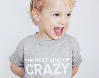 The Best Kind Of Crazy Tee