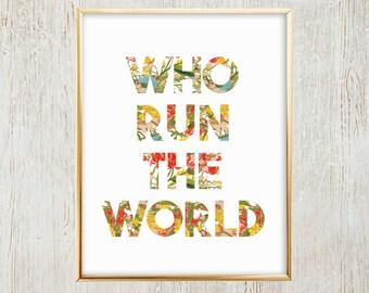 Who Run The World Printable Wall Art - Beyonce - Girl Power - Women