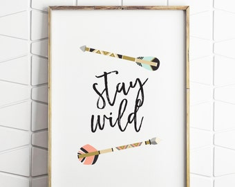 stay wild printable, arrows printable art, tribe wall decor, tribal wall art print, tribal quote art, explore decor, instant art