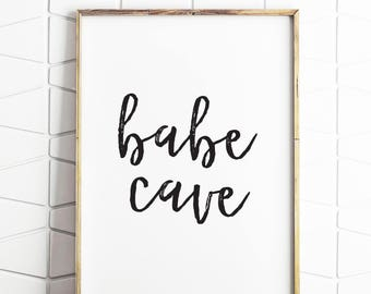 babe cave art, babe cave sign, babe cave print, babe cave poster, babe cave quote, babe cave download, babe cave decor