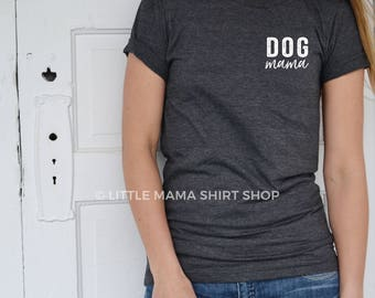 Dog Mama ©  | Dog Mom Shirt | Dog Shirt | Pocket Tee | Fur Mama Shirt | Fur Babies | Animal Lover Gift | Fur Baby Shirt