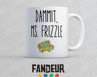 Dammit Ms. Frizzle Coffee / Tea Mug