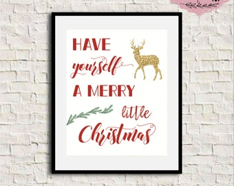 Have yourself a merry little Christmas print, Christmas wall art, Christmas wall decor, Have yourself a merry little Christmas sign, 8x10