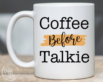 Coffee Before Talkie Mug, Coffee First Mug, Coffee Lovers Mug, Gift for Coworker, Coffee Lover Gift, Funny Coffee Cup
