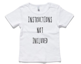 Instructions Not Included Baby T-Shirt 100% Cotton white and black 0-24 months sizes funny newborn birth