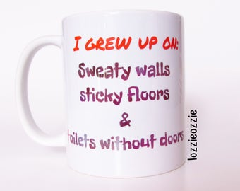 Rocker nightclub metal clubber gift. I grew up on sweaty walls, sticky floors and toilets without doors mug. Perfect for techies and DJ's