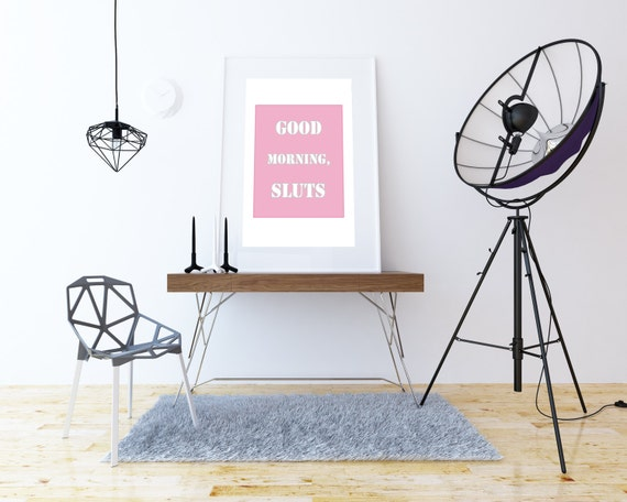 Good morning, sl*ts.  Digital Art, Printable Art, Home decor, Scream queens poster, Wall decor, Girl room decor, Blogging print