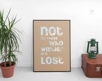 """A4 poster """"Not all those who wander are lost"""" Map"""
