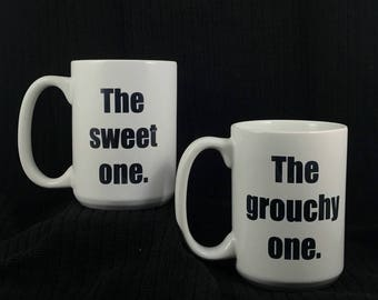 The Sweet One and The Grouchy One 15 oz Coffee Mug Set