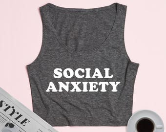 Free Shipping! Social Anxiety Ladies Crop Top Tank, Cropped Top, Crop Top, Cropped Shirt, Cropped Tee, Graphic Tee