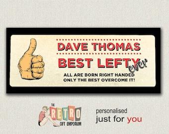 Personalised Left Handed, Metal Plaque, Lefty wall Sign, gift for Left Hander, Cack Handed