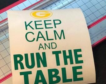 Keep Calm and Run the Table - Keep Calm Decal - Green Bay Packers - Packers - Green Bay Decal - Keep Calm