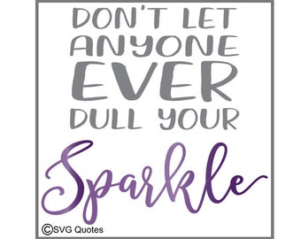 Don't Dull Your Sparkle SVG DXF EPS Cutting File For Cricut Explore, Silhouette & More .Instant Download. Personal and Commercial Use. Vinyl