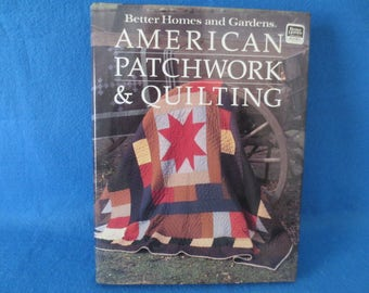 1985 American Patchwork & Quilting Book by Better Homes and Gardens, 200+ Patterns