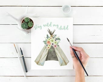 Tribal Nursery Wall Decor, Above Crib Decor, Baby Girl Nursery Printable, Teepee Nursery Decor, Stay Wild Quote, Instant Download Size 8x10