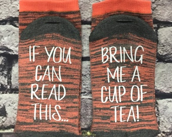 Tea Socks If you can read this bring me a cup of tea socks Mom gift Tea Lover Birthday Anniversary Hostess gift for her