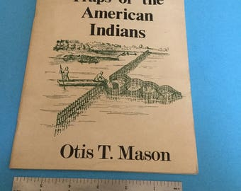 Traps of The American Indians by Otis T. Mason