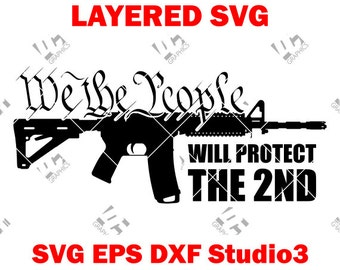 We The People Will Protect The 2ND - Second Amendment Cutting File in SVG, EPS, DXF, and Studio3 Cricut Silhouette Cameo Studio Make The Cut