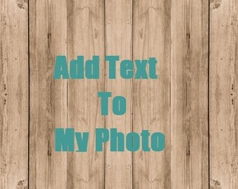 Add Text to your Wood Photo