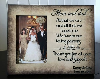 Parents picture frame // wedding gift picture frame for mom & dad // all that we are // Thank you for your love and support // 4x6 photo
