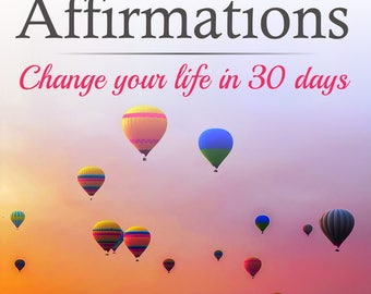 Positive Affirmations Change Your Life in 30 Days