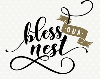 Bless our Nest SVG, Home file, Home Decor SVG, Faith svg file, Commercial cut file, Cuttable DXF, Wall Decal svg, Vinyl cutting file