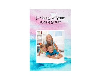 If you Give (Custom), Personalized Children's Photo Storybook, Siblings