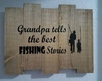 Grandpa tells the best fishing stories / sign / wall decor / fishing / wood / gift /