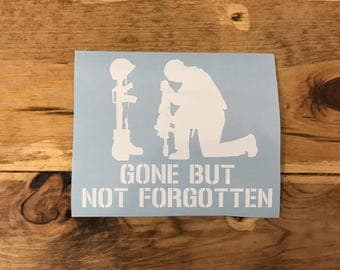 Gone But Not Forgotten - car decal - pick your color