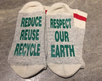 Reduce Reuse Recycle ... Respect Our Earth (Socks)
