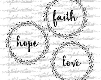 Faith, Hope, and Love Wreath set, PNG, SVG, PDF, Farmhouse style, Christian, Instant Download, Cut File
