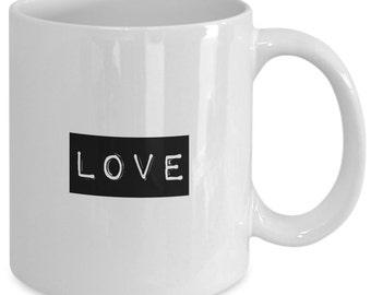 Love Gift coffee mug - Love - Unique gift mug for him, her, mom, dad, kids, husband, wife, boyfriend, men, women