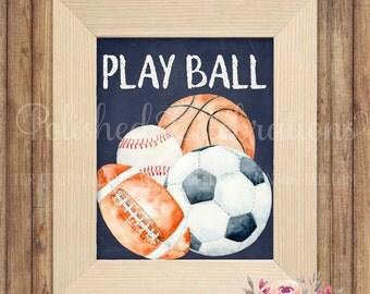 Play Ball Basketball Baseball Football Soccer Sports Printable Print Sign Instant Download Chalk Watercolor Boy Bedroom Nursery Decor Art