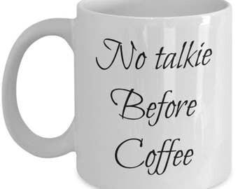 No talkie Before Coffee - Funny Coffee Mug - Coffee Mug