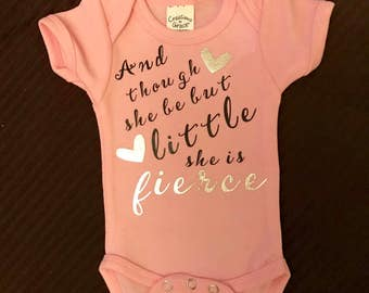 Baby Onesie- And though she be but little, she is FIERCE