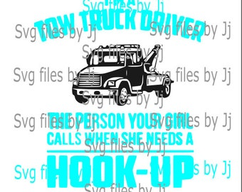 Tow truck she calls me when she needs a hook up svg