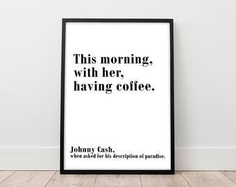 Johnny Cash Printable - Johnny Cash Quote Print, Digital Print, Kitchen Printable, This Morning Print, Paradise Printable, Singer Poster