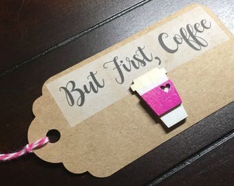 Coffee Tags, Coffee Cup Favor Tags, Coffee Lover Gift Tags, Coffee Party Theme, Wedding, Bridal Shower, But First, Coffee Tag - 9/order